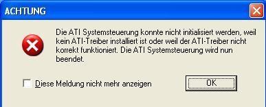ATI-Fehlermeldung - (Treiber fehlt, ATI Systemsteuerung, nicht initialisierbar)